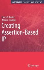 Creating Assertion-based IP - Harry D. Foster