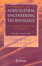 Introduction to Agricultural Engineering Technology : A Problem Solving Approach - Harry L. Field