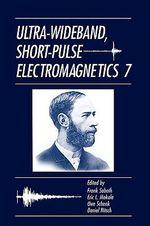 Ultra-wideband, Short-pulse Electromagnetics : v. 7