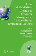 From Model-driven Design to Resource Management for Distributed Embedded Systems : IFIP Tc 10 Working Conference on Distributed and Parallel Embedded Systems (Dipes 2006) October 11-13, 2006, Braga, Portugal