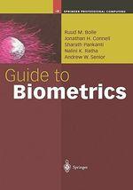 Guide to Biometrics : Springer Professional Computing - Ruud Bolle