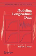 Modeling Longitudinal Data : Springer Texts in Statistics - Robert E. Weiss