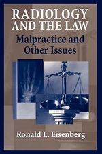 Radiology and the Law : Malpractice and Other Issues