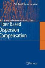 Fiber Based Dispersion Compensation - Siddharth Ramachandran