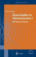 Raman Amplifiers for Telecommunications: Pt. 2 : Sub-Systems and Systems