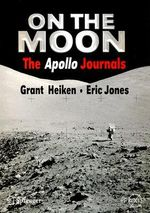 On the Moon : The Apollo Journals - Grant Heiken