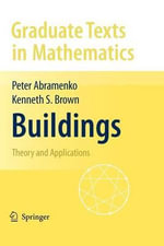 Buildings : Encyclopaedia of Mathematical Sciences - Peter Abramenko