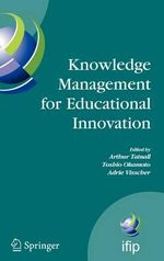 Knowledge Management for Educational Innovation : IFIP WG 3.7 7th Conference on Information Technology in Educational Management (ITEM), Hamamatsu, Japan, July 23-26, 2006