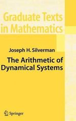 The Arithmetic of Dynamical Systems : Preliminary Entry 309 - Joseph H. Silverman