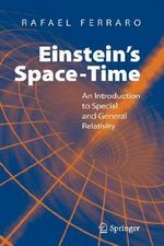 Einstein's Spacetime : An Introduction to Special and General Relativity - Rafael Ferraro