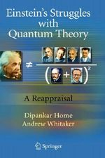 Einstein's Struggles with Quantum Theory : A Reappraisal - Dipankar Home