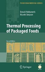 Thermal Processing of Packaged Foods : Unified Approach to Kinetic Description of Process... - S.D. Holdsworth