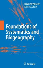 Foundations of Systematics and Biogeography - David M. Williams