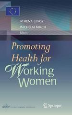 Promoting Health for Working Women : The Politics of Product Design and Safety Law in t...