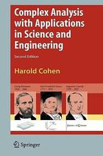 Complex Analysis : With Applications in Science and Engineering - Harold Cohen