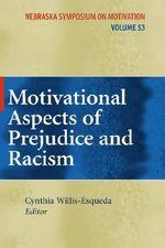 Motivational Aspects of Prejudice and Racism : Nebraska Symposium on Motivation