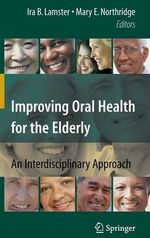 Improving Oral Health for the Elderly : An Interdisciplinary Approach