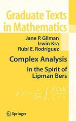 Complex Analysis: Preliminary Entry 245 : In the Spirit of Lipman Bers - Jane P. Gilman