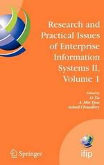 Research and Practical Issues of Enterprise Information Systems: v. 1 : IFIP TC 8 WG 8.9 International Conference on Research and Practical Issues of Enterprise Information Systems (Conenis 2007), October 14-16, 2007, Beijing, China