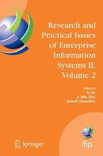 Research and Practical Issues of Enterprise Information Systems: v. 2 : IFIP TC 8 WG 8.9 International Conference on Research and Practical Issues of Enterprise Information Systems (CONENIS 2007), October 14-16, 2007, Beijing, China