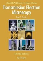 Transmission Electron Microscopy : A Textbook for Materials Science - David B. Williams