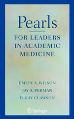 Pearls for Leaders in Academic Medicine : Creating Online Collections and Services - Emery A. Wilson