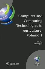Computer and Computing Technologies in Agriculture: v. 1 : First IFIP TC 12 International Conference on Computer and Computing Technologies in Agriculture (CCTA 2007), Wuyishan, China, August 18-20, 2007