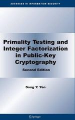 Primality Testing and Integer Factorization in Public-Key Cryptography - Song Y. Yan