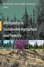 Allelopathy in Sustainable Agriculture and Forestry : A Common Grace