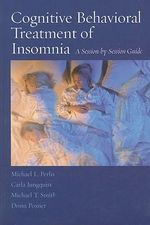 Cognitive Behavioral Treatment of Insomnia - Michael L Perlis