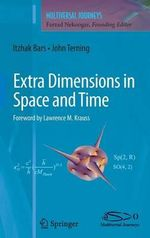 Extra Dimensions in Space and Time - John Terning