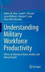 Substance Abuse and Health in the Military - Robert M. Bray