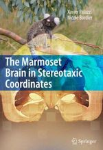 The Marmoset Brain in Stereotaxic Coordinates - Xavier Palazzi