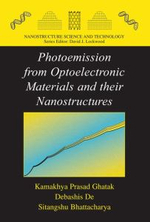 Photoemission from Optoelectronic Materials and Their Nanostructures : Nanostructure Science and Technology - Kamakhya Prasad Ghatak