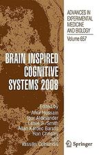Brain Inspired Cognitive Systems 2008 : Advances in Experimental Medicine and Biology
