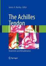 The Achilles Tendon : Treatment and Rehabilitation