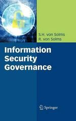 Information Security Governance - S.H.Von Solms