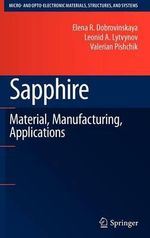 Sapphire : Material, Manufacturing, Applications - Elena R. Dobrovinskaya