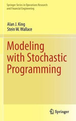 Modeling with Stochastic Programming - Alan J. King