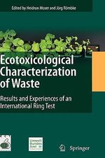 Ecotoxicological Characterization of Waste : Results and Experiences of an International Ring Test