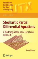 Stochastic Partial Differential Equations : A Modeling, White Noise Approach - Helge Holden