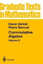 Commutative Algebra : Pt. 2 - Oscar Zariski