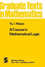 A Course in Mathematical Logic : Theory and Applications - Yuri I. Manin