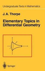 Elementary Topics in Differential Geometry - John A. Thorpe