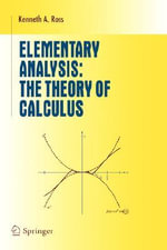 Elementary Analysis : The Theory of Calculus - Kenneth A. Ross