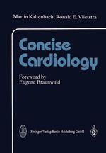 Concise Cardiology : M: Monographs; 5 - Martin Kaltenbach