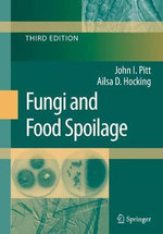 Fungi and Food Spoilage - John I. Pitt