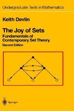 The Joy of Sets : Fundamentals of Contemporary Set Theory :  Fundamentals of Contemporary Set Theory - Keith Devlin