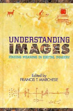 Understanding Images :  Finding Meaning in Digital Imagery