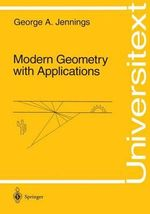 Modern Geometry with Applications :  Part I : The Geometry of Surfaces, Transformation... - G. Jennings